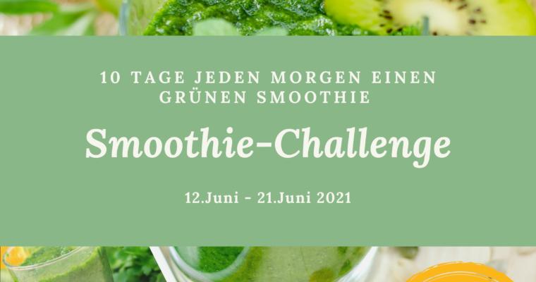Smoothie Challenge +++ 12.Juni-21.Juni 2021